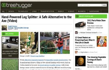 http://www.treehugger.com/renewable-energy/hand-powered-log-splitter-a-safe-alternative-to-the-axe-video.html