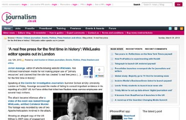http://blogs.journalism.co.uk/2010/07/12/a-real-free-press-for-the-first-time-in-history-wikileaks-editor-speaks-out-in-london/