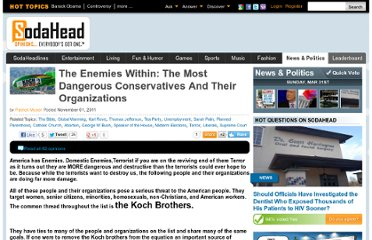http://www.sodahead.com/united-states/the-enemies-within-the-most-dangerous-conservatives-and-their-organizations/question-2256367/