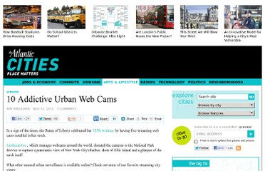 http://www.theatlanticcities.com/arts-and-lifestyle/2011/11/10-addictive-urban-web-cams/403/