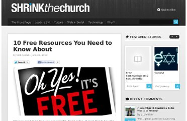 http://www.shrinkthechurch.com/2010/06/10-free-resources-you-need-to-know-about/