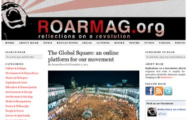 http://roarmag.org/2011/11/the-global-square-an-online-platform-for-our-movement/