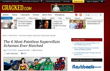 http://www.cracked.com/article_18943_the-6-most-pointless-supervillain-schemes-ever-hatched.html
