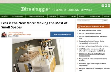 http://www.treehugger.com/sustainable-product-design/less-is-the-new-more-making-the-most-of-small-spaces.html