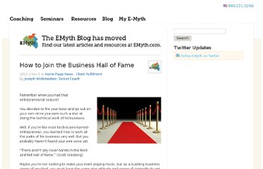 http://www.e-myth.com/cs/user/print/post/how-to-join-the-business-hall-of-fame