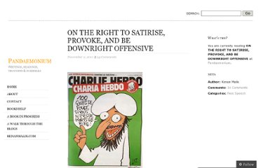 http://kenanmalik.wordpress.com/2011/11/02/on-the-right-to-satirise-provoke-and-be-downright-offensive/