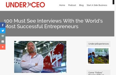 http://under30ceo.com/100-must-see-interviews-with-the-worlds-most-successful-entrepreneurs/