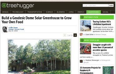 http://www.treehugger.com/slideshows/green-food/build-a-geodesic-dome-solar-greenhouse-to-grow-your-own-food/