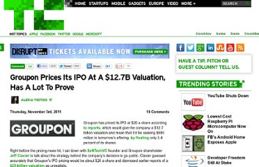 http://techcrunch.com/2011/11/03/groupon-prices-its-ipo-at-a-12-7b-valuation-has-a-lot-to-prove/
