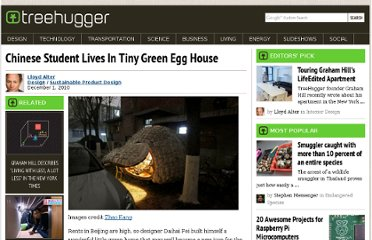 http://www.treehugger.com/sustainable-product-design/chinese-student-lives-in-tiny-green-egg-house.html