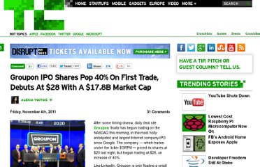 http://techcrunch.com/2011/11/04/groupon-ipo-shares-pop-40-on-first-trade-debuts-at-17-8b-market-cap/
