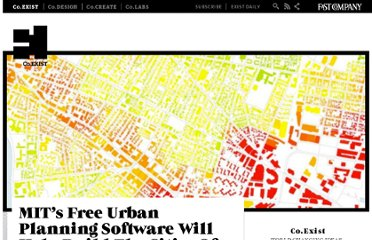 http://www.fastcoexist.com/1678493/mits-free-urban-planning-software-will-help-build-the-cities-of-the-future