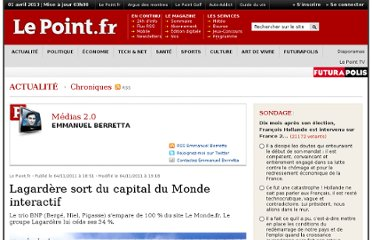 http://www.lepoint.fr/chroniqueurs-du-point/emmanuel-berretta/lagardere-sort-du-capital-du-monde-interactif-04-11-2011-1392783_52.php