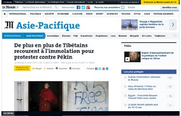 http://www.lemonde.fr/asie-pacifique/article/2011/11/04/de-plus-en-plus-de-tibetains-recourent-a-l-immolation-pour-protester-contre-pekin_1599120_3216.html#xtor=RSS-3208