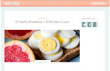 http://keepyourdietreal.com/food/news/10-healthy-breakfasts-in-10-minutes-or-less/