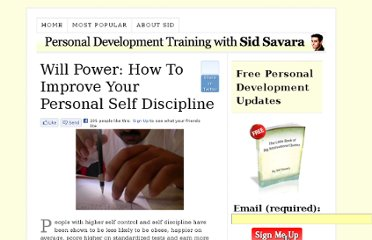 http://sidsavara.com/personal-development/will-power-how-to-improve-your-personal-self-discipline