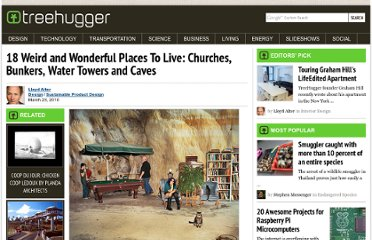 http://www.treehugger.com/sustainable-product-design/18-weird-and-wonderful-places-to-live-churches-bunkers-water-towers-and-caves.html