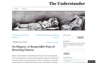 http://theunderstander.wordpress.com/2011/11/01/on-slippers-or-respectable-ways-of-becoming-famous/
