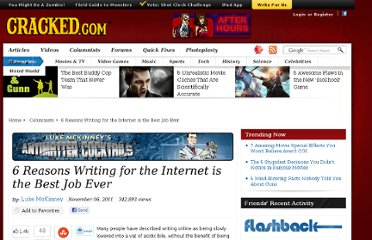http://www.cracked.com/blog/6-reasons-writing-internet-best-job-ever/