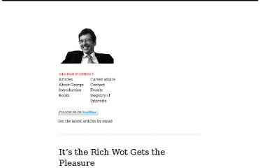 http://www.monbiot.com/2011/10/27/its-the-rich-wot-gets-the-pleasure/