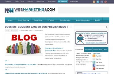http://www.webmarketing-com.com/2011/11/08/11341-dossier-comment-lancer-son-premier-blog