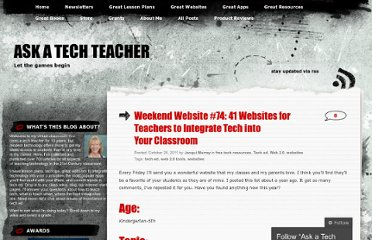 http://askatechteacher.wordpress.com/2011/10/28/weekend-website-74-41-websites-for-teachers-to-integrate-tech-into-your-classroom/