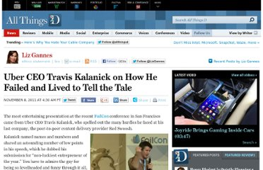 http://allthingsd.com/20111108/uber-ceo-travis-kalanick-on-how-he-failed-and-lived-to-tell-the-tale/