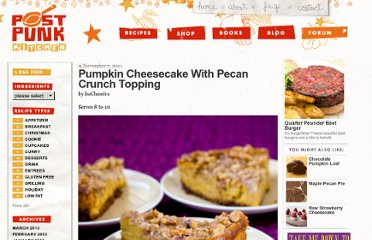 http://www.theppk.com/2011/11/pumpkin-cheesecake-with-pecan-crunch-topping/