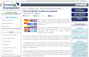 http://translation-blog.trustedtranslations.com/why-you-should-translate-into-spanish-2011-11-08.html#utm_source=twitterfeed&utm_medium=twitter&utm_campaign=Feed:+translation-blog+(Translation+Blog:+Trusted+Translations,+Inc.)
