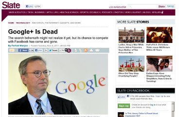 http://www.slate.com/articles/technology/technology/2011/11/google_had_a_chance_to_compete_with_facebook_not_anymore_.html
