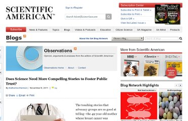 http://blogs.scientificamerican.com/observations/2011/11/08/does-science-need-more-compelling-stories-to-foster-public-trust/