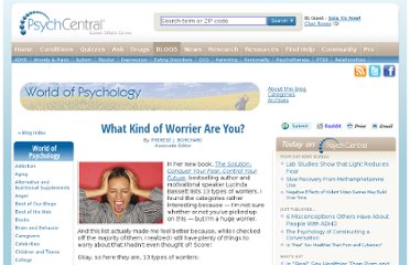 http://psychcentral.com/blog/archives/2011/11/02/what-kind-of-worrier-are-you/