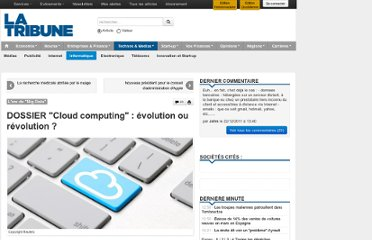 http://www.latribune.fr/technos-medias/informatique/20111109trib000663131/dossier-cloud-computing-evolution-ou-revolution-.html#xtor=RSS-7