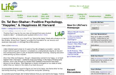 http://lifetwo.com/production/node/20070922-dr-tal-ben-shahar-positive-psychologist-happier-author-bringing-happiness-to-harvard