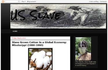 http://usslave.blogspot.com/2011/05/cotton-in-global-economy-mississippi.html