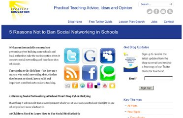 http://www.creativeeducation.co.uk/blog/index.php/2011/11/5-reasons-not-to-ban-social-networking-in-schools/