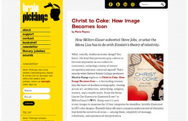 http://www.brainpickings.org/index.php/2011/11/10/christ-to-coke-how-image-becomes-icon/