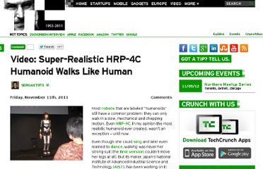 http://techcrunch.com/2011/11/11/video-super-realistic-hrp-4c-humanoid-walks-like-human/