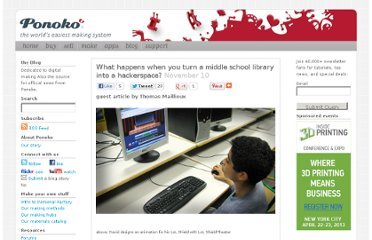 http://blog.ponoko.com/2011/11/10/what-happens-when-you-turn-a-middle-school-library-into-a-hackerspace/