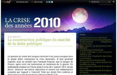 http://www.lacrisedesannees2010.com/article-la-construction-politique-du-marche-de-la-dette-publique-85707447.html