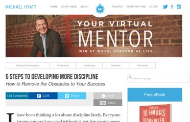 http://michaelhyatt.com/5-steps-to-developing-more-discipline.html