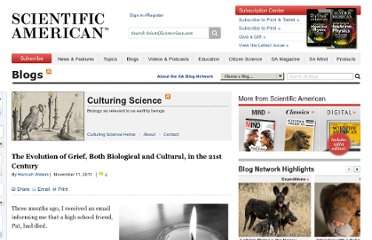http://blogs.scientificamerican.com/culturing-science/2011/11/11/the-evolution-of-grief-both-biological-and-cultural-in-the-21st-century/