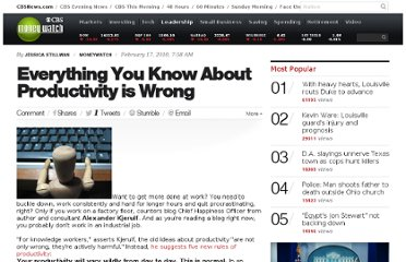 http://www.cbsnews.com/8301-505125_162-38941767/everything-you-know-about-productivity-is-wrong/
