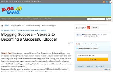 http://www.blogsaays.com/blogging-success-secrets-become-successful-blogger-tips-tricks/