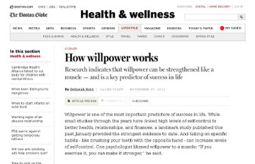 http://www.bostonglobe.com/lifestyle/health-wellness/2011/11/07/how-willpower-works/XlOvEG4FipvZ8vM8VUNBpK/story.html