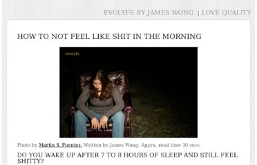 http://www.evolyfe.com/how-to-not-feel-like-shit-in-the-morning/