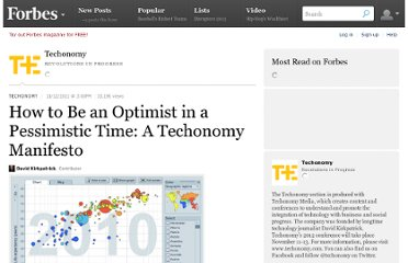http://www.forbes.com/sites/techonomy/2011/11/12/how-to-be-an-optimist-in-a-pessimistic-time/