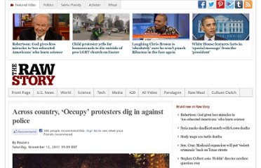 http://www.rawstory.com/rs/2011/11/12/across-country-occupy-protesters-dig-in-against-police/