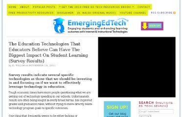 http://www.emergingedtech.com/2011/11/the-education-technologies-that-educators-believe-can-have-the-biggest-impact-on-student-learning-survey-results/