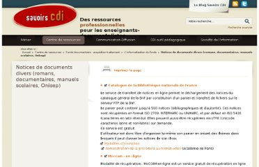 http://www.cndp.fr/savoirscdi/centre-de-ressources/fonds-documentaire-acquisition-traitement/linformatisation-du-fonds/notices-de-documents-divers-romans-documentaires-manuels-scolaires-onisep.html